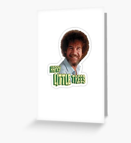 Bob Ross No Mistake Just Happy Little Trees Painter Design Greeting Card