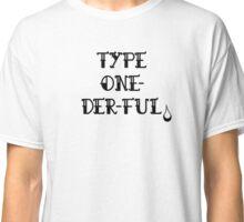 Type 'wonderful' Classic T-Shirt