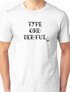 Type 'wonderful' Unisex T-Shirt