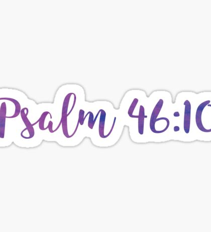 Psalm 46:10 Sticker