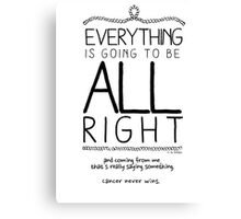 Everything Is Going To Be All Right Canvas Print
