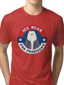 ICE BEAR FOR PRESIDENT Tri-blend T-Shirt