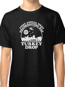 First Annual WKRP Thanksgiving Day - Turkey Drop  Classic T-Shirt