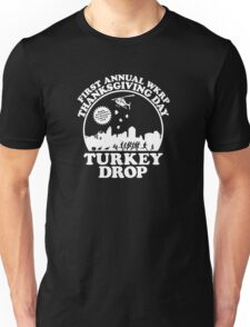 First Annual WKRP Thanksgiving Day - Turkey Drop  Unisex T-Shirt