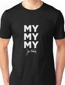 My My My Joe Kenda Unisex T-Shirt