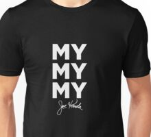 My My My Joe Kenda Unisex T-Shirt