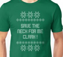 Save the neck for me Clark!  Christmas Vacation Unisex T-Shirt