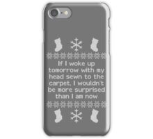 If I woke up tomorrow with my head sewn to the carpet - Christmas Vacation iPhone Case/Skin