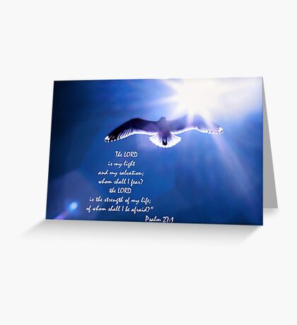 The Lord Is My Light and My Salvation Greeting Card