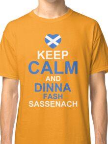 Keep Calm and Dinna Fash Outlander Shirt Classic T-Shirt