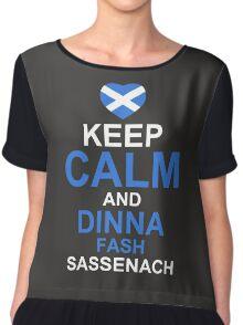 Keep Calm and Dinna Fash Outlander Shirt Chiffon Top