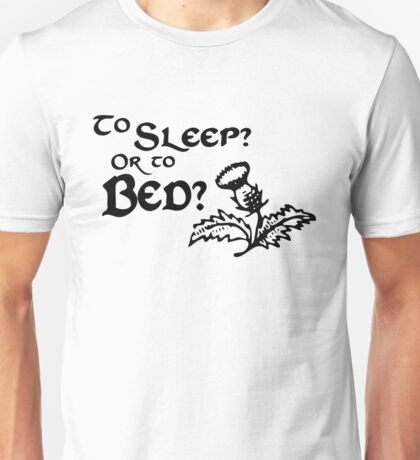 To sleep or to bed Outlander Shirt Unisex T-Shirt