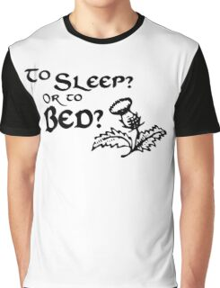 To sleep or to bed Outlander Shirt Graphic T-Shirt