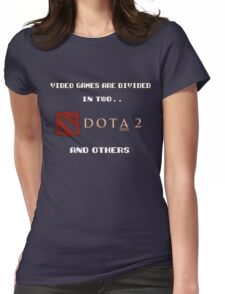 Games are divided in two Dota 2 and others Womens Fitted T-Shirt