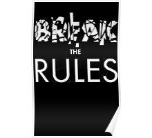 Break The Rules - White Poster