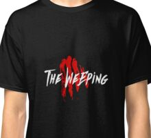 The Weeping Classic T-Shirt