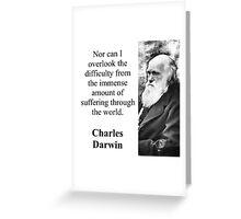 Nor Can I Overlook - Charles Darwin Greeting Card