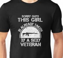 Sorry Guy This Girl Is Already Taken By A Sexy Veteran Unisex T-Shirt