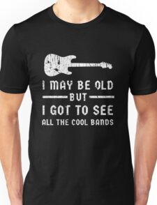 I May Be Old Cool Bands Guitar Funny Design Unisex T-Shirt