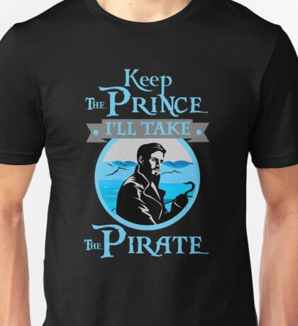 Captain Hook. OUAT. Keep The Prince, I'll Take The Pirate. Unisex T-Shirt