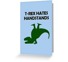 T-Rex Hates Handstands Greeting Card
