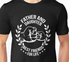 Father and Daughter Best Friends for Life T-Shirt  Unisex T-Shirt