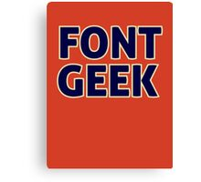 Font Geek Canvas Print