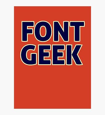 Font Geek Photographic Print