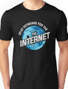 Play Keyboard For The Internet Funny Unisex T-Shirt