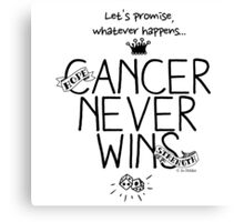 Cancer Never Wins. Canvas Print