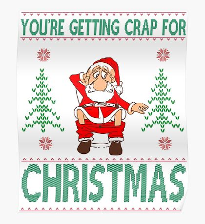 Youre Getting Crap For Christmas Santa Claus on Toilet Poster