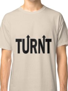 Turnt Up Turnip Turn Up Classic T-Shirt
