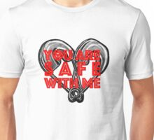 You are safe with me Unisex T-Shirt