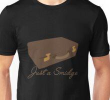 Just a Smidge Unisex T-Shirt