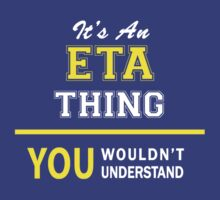 It's An ETA thing, you wouldn't understand !! by satro