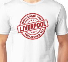 Liverpool - Welcome to - Ynwa - The reds Unisex T-Shirt