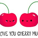 I Love You Cherry Much by Stacey Roman