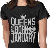 Gift for women Queens are born in January Womens Fitted T-Shirt