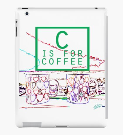 """""""C is for Coffee"""" iPad Case/Skin"""