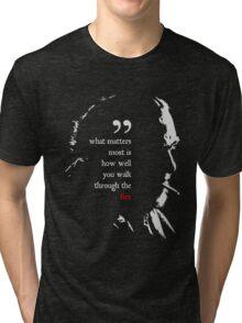 Bukowski walk through the fire quote Tri-blend T-Shirt