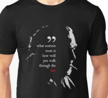 Bukowski walk through the fire quote Unisex T-Shirt