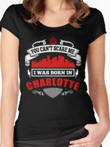 I Was Born In Charlotte Women's Fitted Scoop T-Shirt