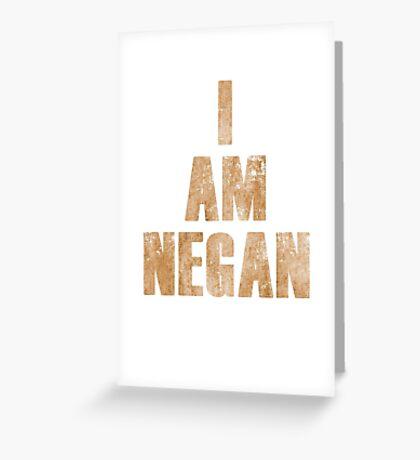 I Am Negan  Greeting Card