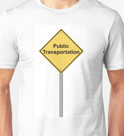 Public Transportation Warning Sign Unisex T-Shirt