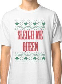 Sleigh Me Queen Classic T-Shirt