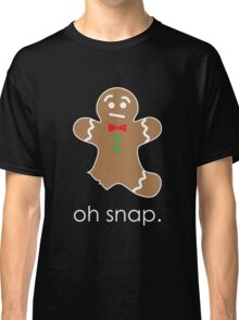 Oh Snap Funny Gingerbread Cookie Classic T-Shirt