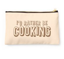 I'd rather be cooking Studio Pouch