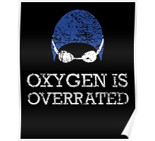 Oxygen is Overrated Poster