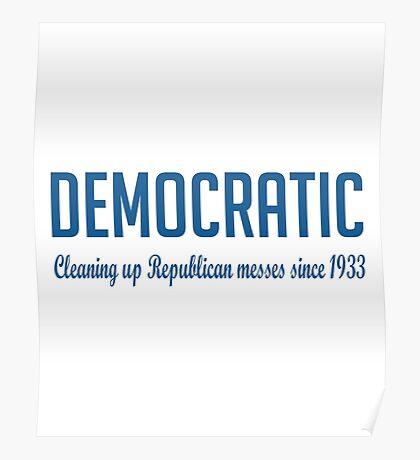 Democratic - Funny Political Quote Poster