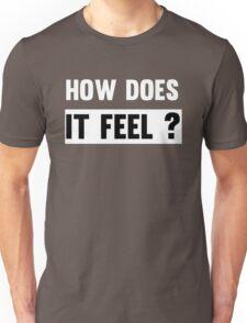 Like A Rolling Stone - Bob Dylan Rock Lyrics - How Does It Feel Unisex T-Shirt